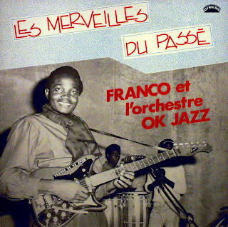 Franco et l\'Orchestre OK Jazz -Les Merveilles du Passé,african 360.144, 1984