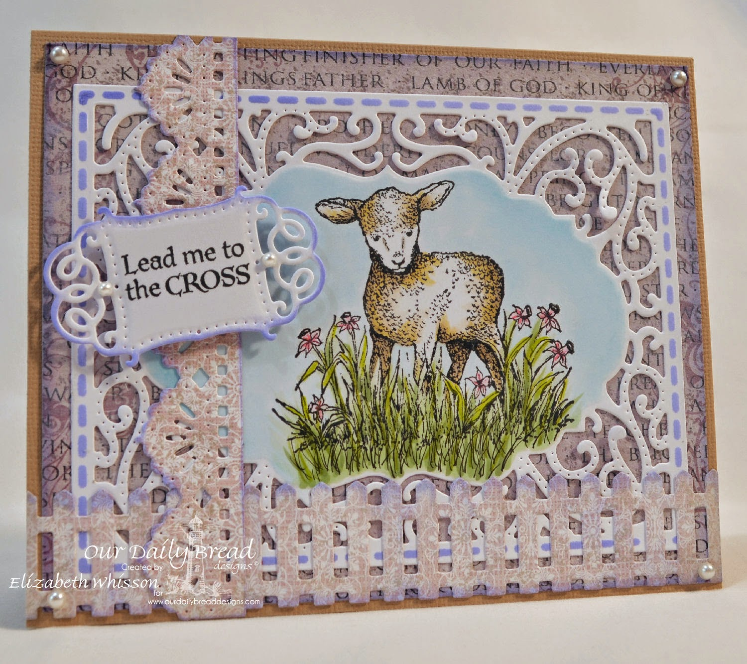 Elizabeth Whisson, Our Daily Bread Designs, ODBD Custom Vintage Flourish Pattern Dies, ODBD Custom Beautiful Borders Dies, Sheep, ODBD Fence Die, ODBD Christian Faith Paper Collection, ODBD Heart and Soul Paper Collection, copics, lead me to the cross, handmade card, Easter