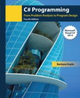 C# Programming: From Problem Analysis to Program Design, 4th Edition