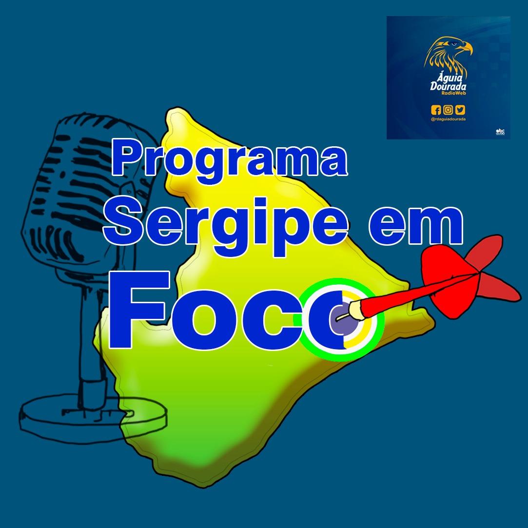 CLIQUE NA IMAGEM ABAIXO E OUÇA O PROGRAMA SERGIPE EM FOCO NA ÁGUIA DOURADA RÁDIO WEB