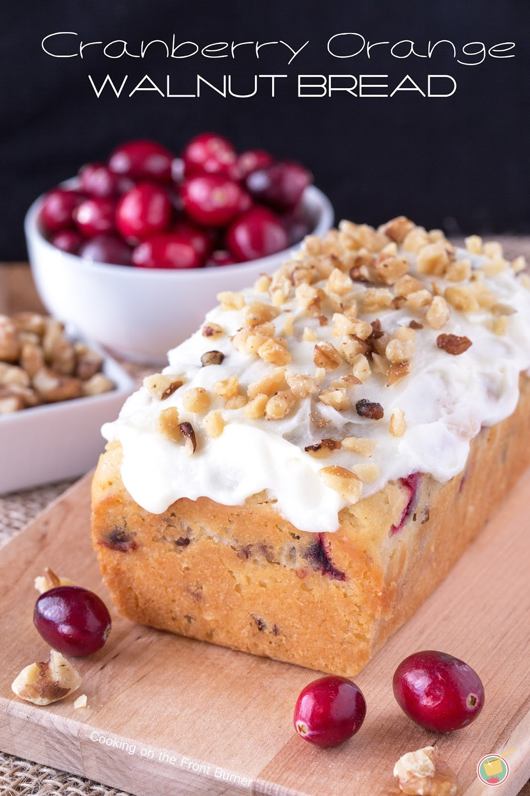 Enjoy this breakfast bread with the yummy flavors of cranberry, orange and walnut | Cooking on the Front Burner
