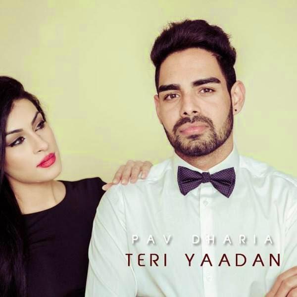 Pav Dharia,Rustam Mirza,Pav Dharia Lyrics,teri Yaadan Lyrics,