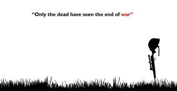 only the dead have seen the end of war anonymous art of