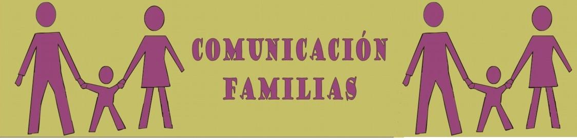COMUNICACIÓN FAMILIAS