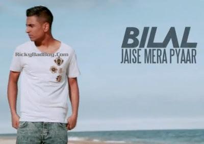 Bilal - Jaise Mera Pyaar Lyrics