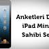Anketi doldur iPad mini kazan