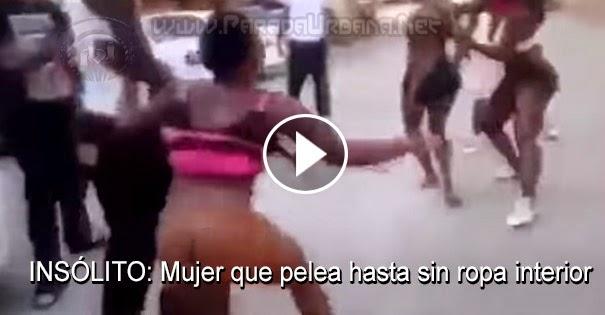 PELEAS CALLEJERAS: Mujer que pelea hasta sin ropa interior y se le ve hasta el alma!