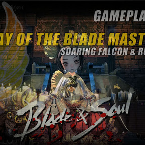 The Way Of The Blade Master Part 3 • Soaring Falcon & Rush Combo In Blade And Soul