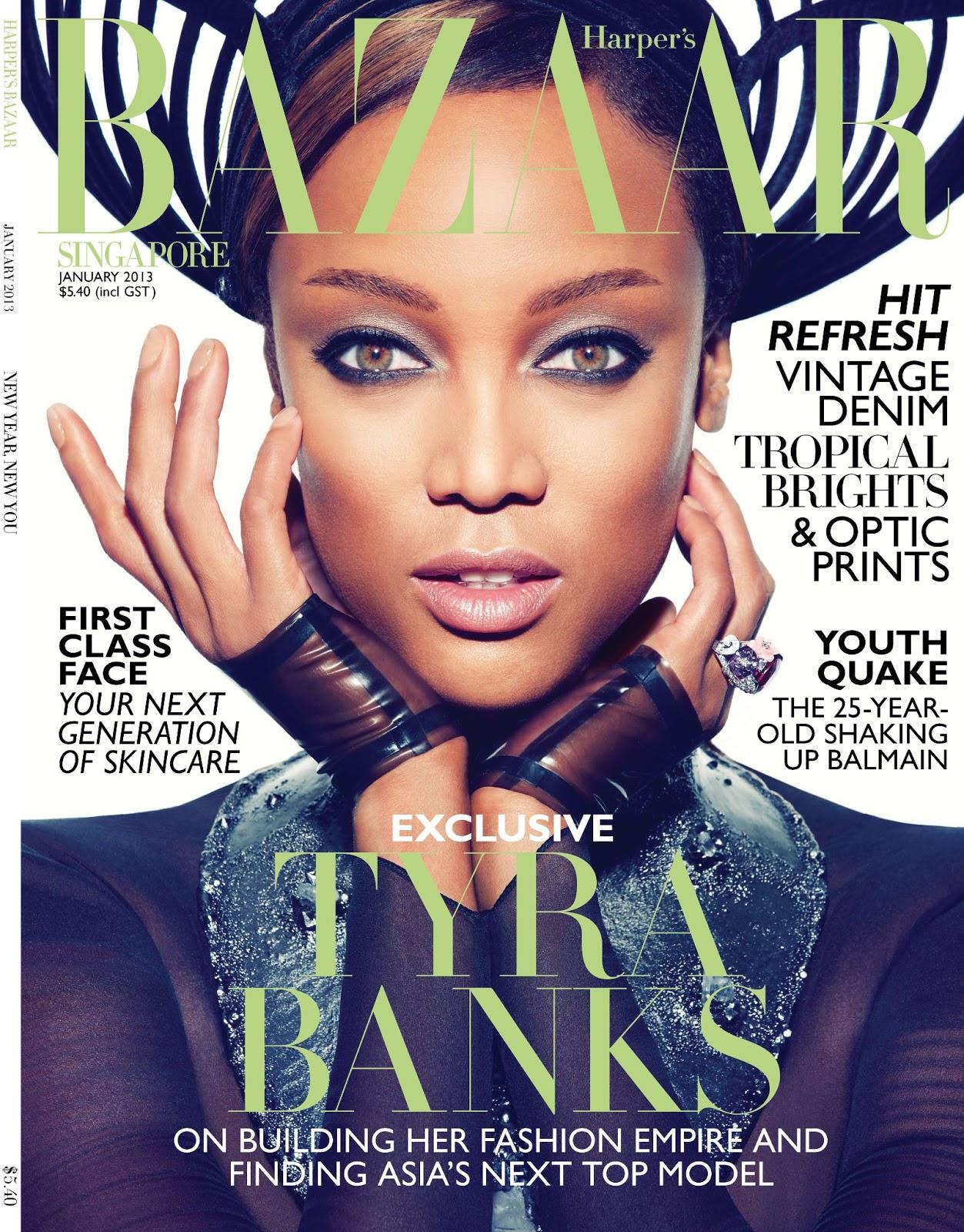 http://4.bp.blogspot.com/-xCftRzl29Pg/UOuZoMhtfbI/AAAAAAAA6Y0/_9vQRSair6s/s1600/Harpers-Bazaar-Singapore-January-2013-Tyra-Banks-Cover-by-Gan.jpg