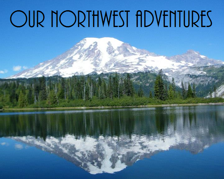 Our Northwest Adventures