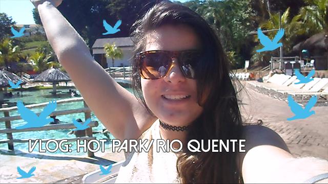 VLOG HOT PARK/ RIO QUENTE