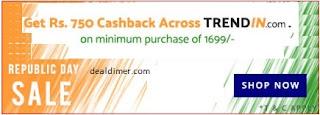 trendin-750-cashback-on-mininmum-shopping-of-1699-via-paytm