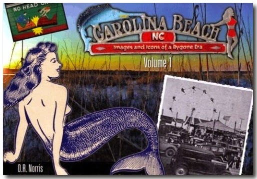 Carolina Beach, NC:  Images and Icons of a Bygone Era