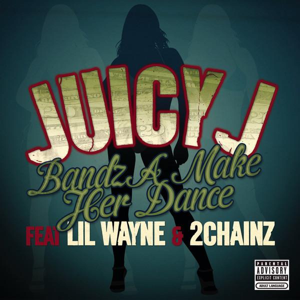 Juicy J - Bandz a Make Her Dance (feat. Lil Wayne & 2 Chainz) - Single Cover