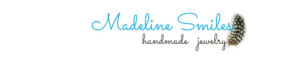 Madeline Smiles Handmade Jewelry