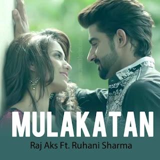 Mulakatan Lyrics - Raj Aks