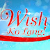 Wish Ko Lang July 30 2016