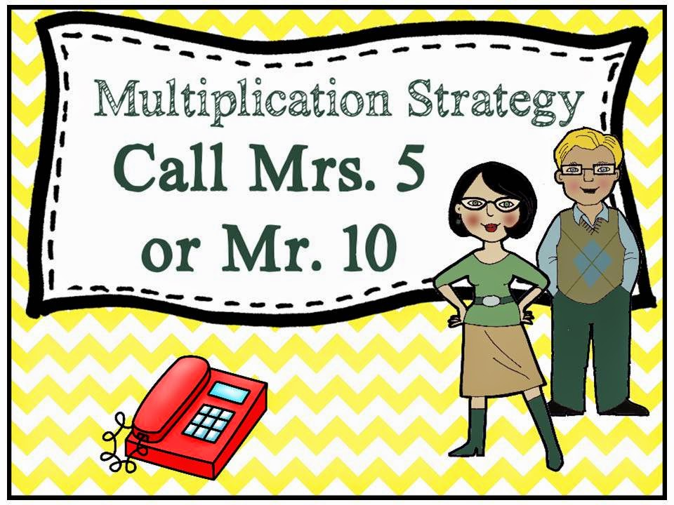 http://www.teacherspayteachers.com/Product/Multiplication-Strategy-Call-Mrs-5-or-Mr-10-1470793