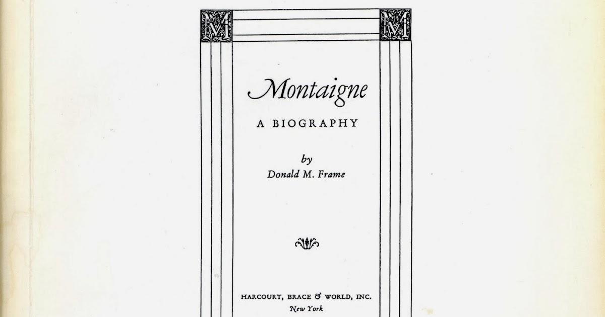 Donald Frame, Montaigne, une vie, une œuvre, 1533-1592, Paris ...