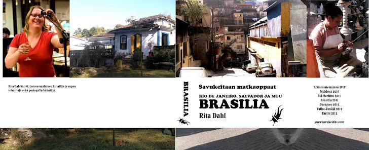 Brasilia-matkakirja/opas, Savukeidas 2011
