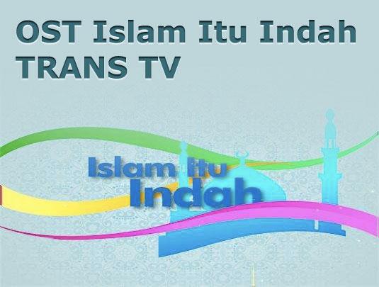 ost islam itu indah trans tv