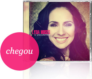 ::.COMPRE O NOVO CD DA LYDIA MOISES &#39;&#39;O ENCONTRO&#39;&#39;