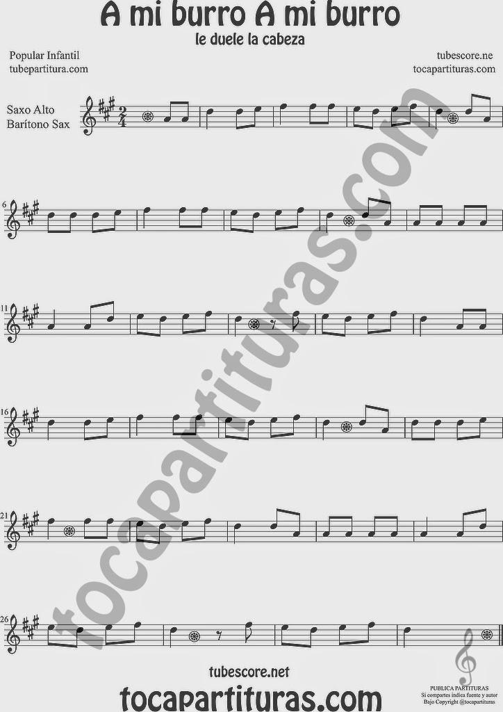 A mi Burro A mi Burro  Partitura de Saxofón Alto y Sax Barítono Sheet Music for Alto and Baritone Saxophone Music Scores