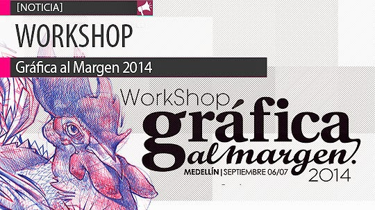 Workshop GRAFICA AL MARGEN 2014.