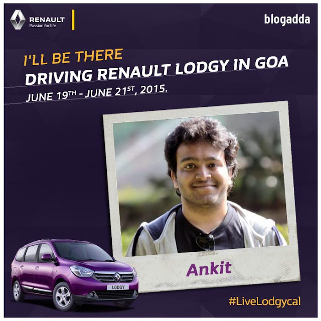 I'll be there driving Renault Lodgy in Goa
