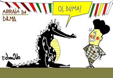 ''DILMA NO ARRAIÁ''