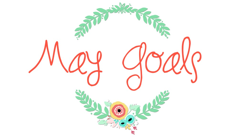 monthly-may-goals