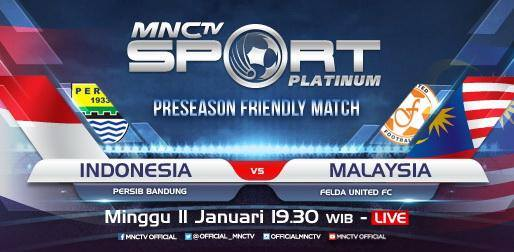 Siaran Langsung Persib vs Felda United MNCTV