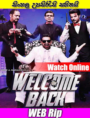 Welcome Back 2015 Hindi Full Movie With SInhala Subtile