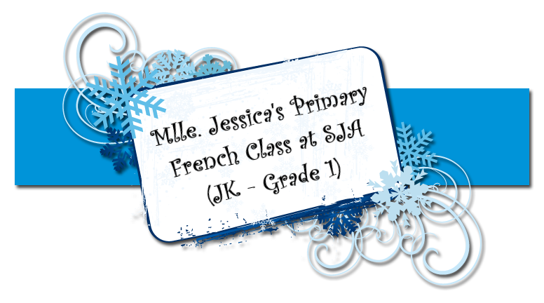 Mlle. Jessica's Primary French Class at SJA (JK - Grade 1)