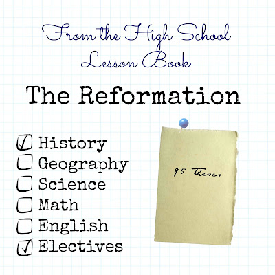 From the High School Lesson Book - The Reformation on Homeschool Coffee Break @ kympossibleblog.blogspot.com