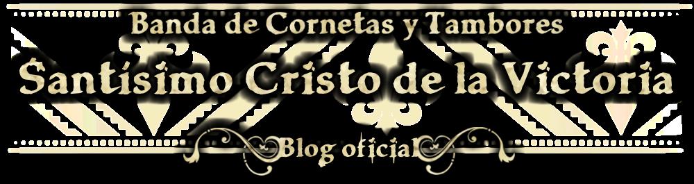 Blog Oficial de la Banda de Cornetas y Tambores Santísimo Cristo de la Victoria