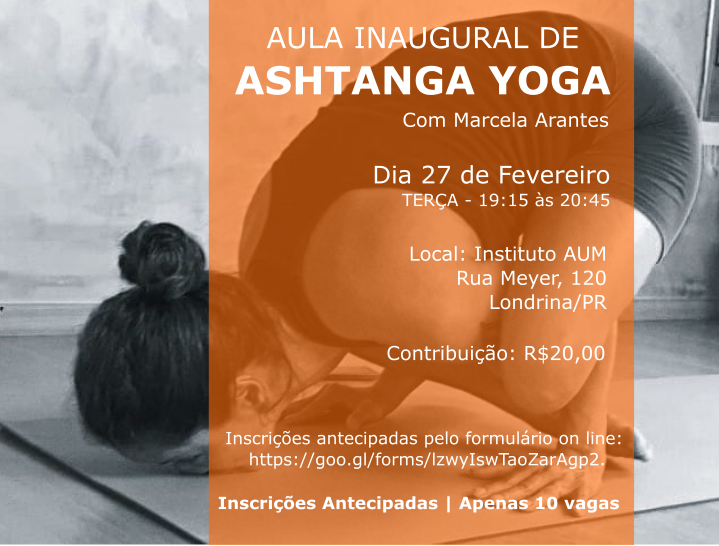 AULÃO INAUGURAL DE ASHTANGA YOGA, com Marcela Arantes