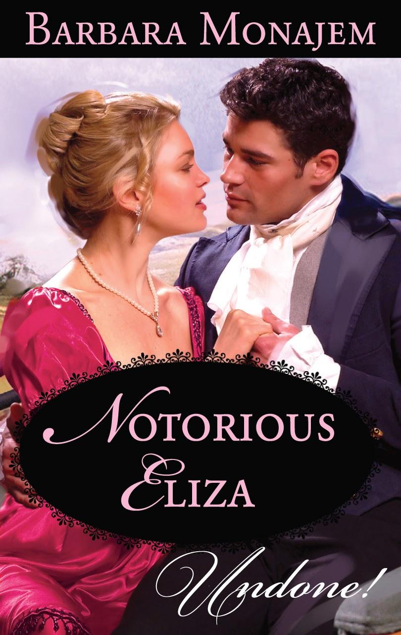 http://www.amazon.com/Notorious-Eliza-Barbara-Monajem-ebook/dp/B002WEPC0K/