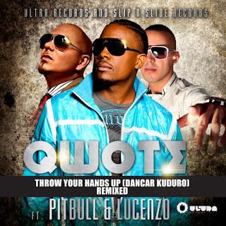 Lucenzo & Qwote feat. Pitbull - Danza Kuduro (Throw Your Hands Up) Lyrics