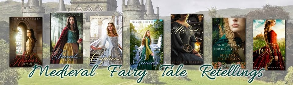 Melanie Dickerson - Medieval Romance with a touch of fairy tales