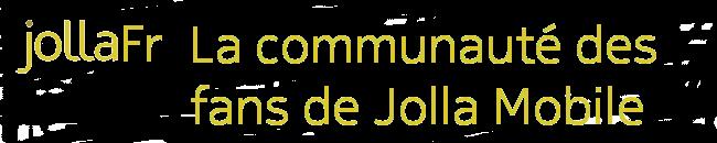 JollaFr, la communauté des fans de Jolla Mobile