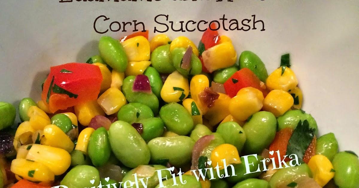 Positively Fit with Erika: Edamame and Roasted Corn Succotash