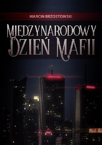 """Marcin Brzostowski """"Międzynarodowy Dzień Mafii"""""""