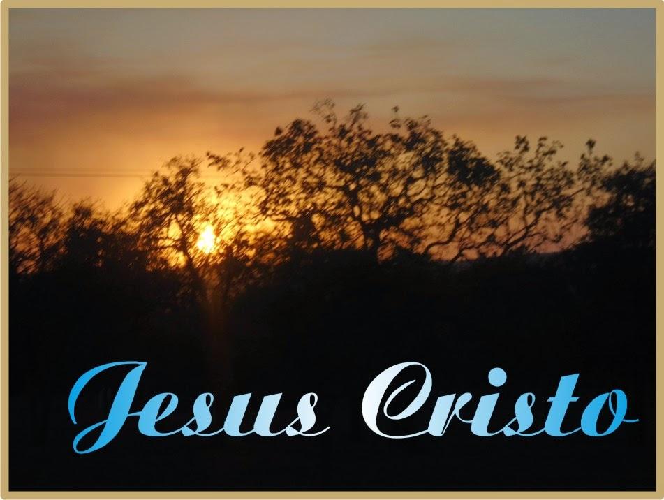 Jesus Cristo é A Razão do Existir
