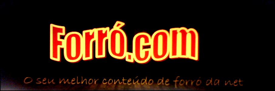 FORRÓ.COM ::::::<< O seu melhor conteúdo de forró da net >>::::::