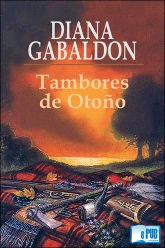 Tambores+de+oto%C3%B1o+ +Diana+Gabaldon Tambores de otoño   Diana Gabaldon