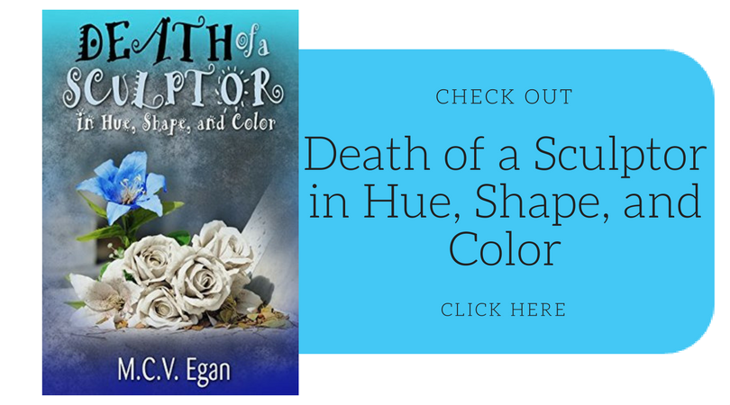FEATURED BOOK: Death of a Sculptor in Hue, Shape, and Color by M.C.V. Egan