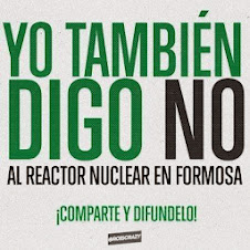 NO AL REACTOR NUCLEAR EN FORMOSA