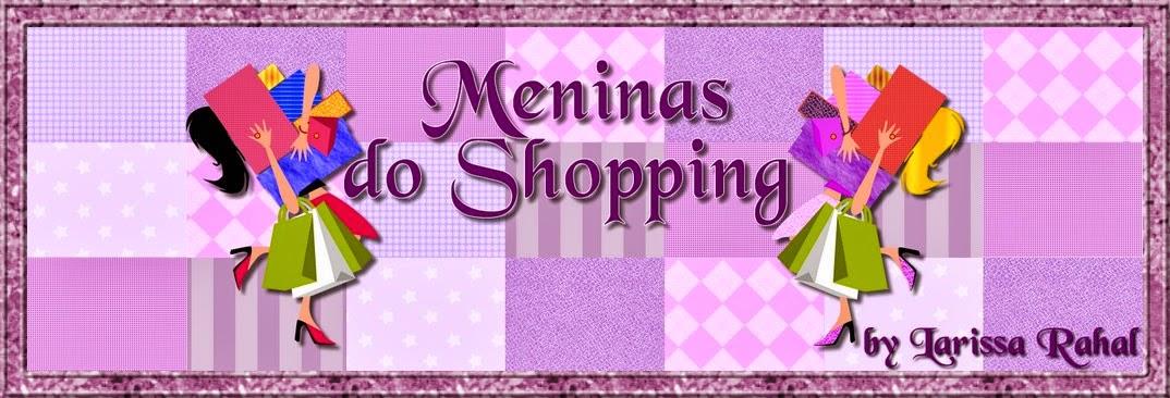 MENINAS DO SHOPPPING