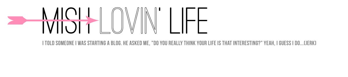 Mish Lovin' Life